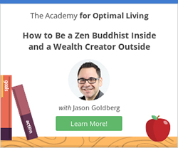 How to be a Zen Buddhist Inside and a Wealth Creator Outside